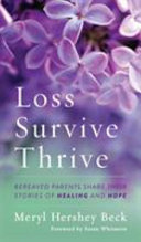 Loss Survive Thrive: Bereaved Parents Share Their Stories of Healing and Hope