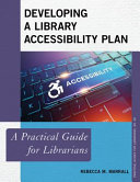 Developing a Library Accessibility Plan: A Practical Guide for Librarians