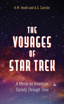 The Voyages of Star Trek: A Mirror on American Society Through Time