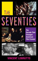 The Seventies: The Decade that Changed American Film Forever