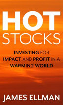 Hot Stocks: Investing for Impact and Profit in a Warming World
