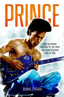 """Prince and the """"Parade"""" and """"Sign o' the Times"""" Era Studio Sessions: 1985 and 1986"""