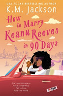 How To Marry Keanu Reeves in 90 Days