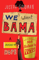 We Want 'Bama: A Season of Hope and the Making of Nick Saban's Ultimate Team