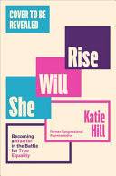 She Will Rise: Becoming a Warrior in the Battle for True Equality