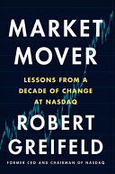 Market Mover: Lessons from a Decade of Change at NASDAQ