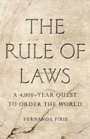 The Rule of Laws: A 4,000-Year Quest to Order the World
