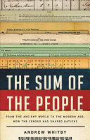 The Sum of the People: How the Census Has Shaped Nations, from the Ancient World to the Modern Age