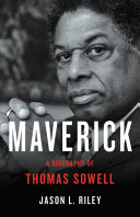 Maverick: A Biography of Thomas Sowell