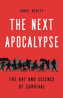 The Next Apocalypse: The Art and Science of Survival
