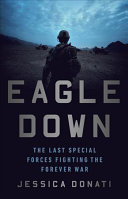 Eagle Down: The Last Special Forces Fighting the Forever War