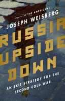 Russia Upside Down: An Exit Strategy for the Second Cold War