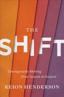 The Shift: Courageously Moving from Season to Season