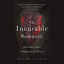 The Incurable Romantic: And Other Tales of Madness and Desire