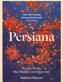Persiana: Recipes from the Middle East and Beyond