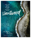 Hartwood: Bright, Wild Flavors from the Edge of the Yucatan