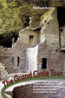 The Grand Circle Tour: A Travel and Reference Guide to the American Southwest and the Ancient Peoples of the Colorado Plateau
