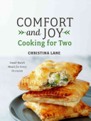 Comfort and Joy Cooking for Two: Small Batch Meals for Every Occasion