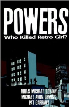 Powers. Vol. 1: Who Killed Retro Girl?