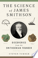 The Science of James Smithson: Discoveries from the Smithsonian Founder