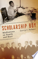Scholarship Boy: Meditations on Family and Race