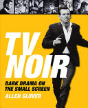 TV Noir: Dark Drama on the Small Screen