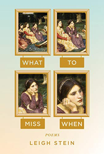 What To Miss When: Poems