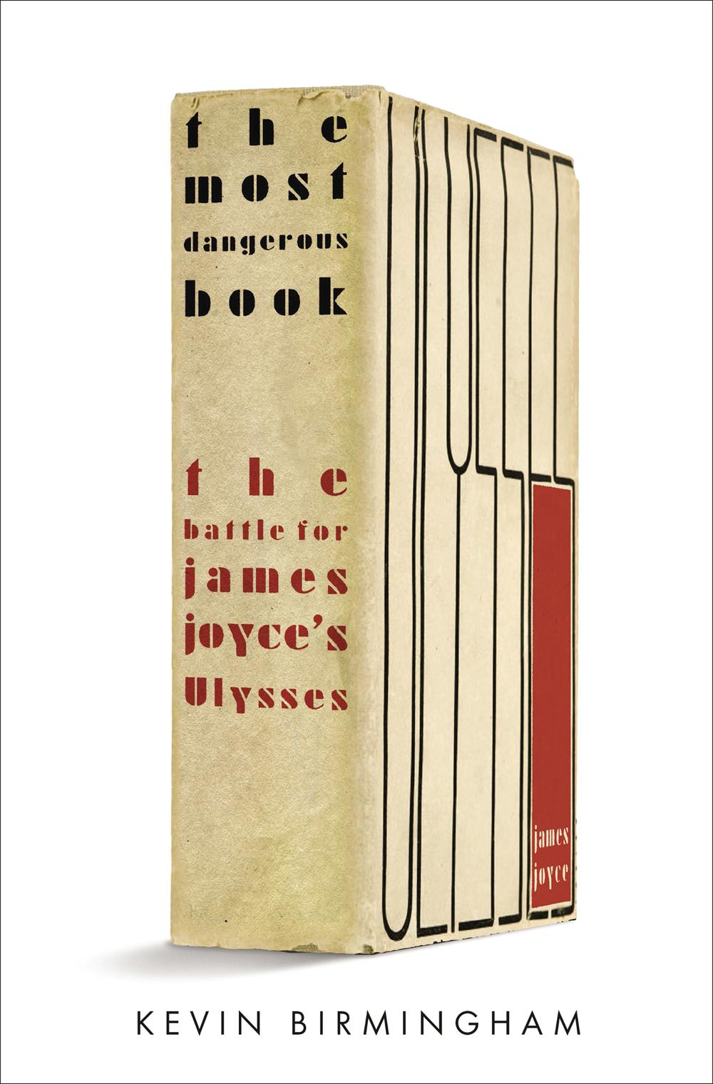The Most Dangerous Book: The Battle for Joyce's Ulysses
