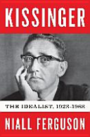 Kissinger. Vol. 1: 1923–1968: The Idealist