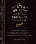 The Mystery Writers of America Cookbook: Wickedly Good Recipes from Lee Child, Mary Higgins Clark, Harlan Coben, Nelson DeMille, Gillian Flynn, Sue Grafton, Charlaine Harris, James Patterson, Louise Penny, Scott Turow, and Other Acclaimed Plot Stirrers