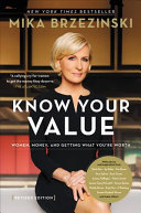 Know Your Value: Women, Money, and Getting What You're Worth; Expanded Edition