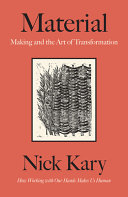 Material: Making and the Art of Transformation