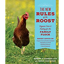 The New Rules of the Roost: Organic Care and Feeding for the Family Flock