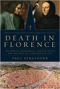 Death in Florence: The Medici, Savonorola, and the Battle for the Soul of a Renaissance City