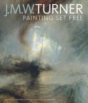 J.M.W. Turner: Painting Set Free