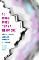 So Much More Than a Headache: Understanding Migraine Through Literature