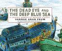 The Dead Eye and the Deep Blue Sea: A Graphic Memoir of Modern Slavery