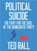 Political Suicide: The Fight for the Soul of the Democratic Party