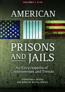 American Prisons and Jails: An Encyclopedia of Controversies and Trends