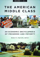 The American Middle Class: An Economic Encyclopedia of Progress and Poverty