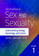 Encyclopedia of Sex and Sexuality: Understanding Biology, Psychology, and Culture