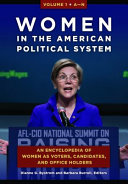 Women in the American Political System: An Encyclopedia of Women as Voters, Candidates, and Office Holders