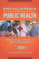 Encyclopedia of Public Health: Principles, People, and Programs