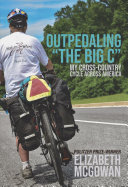 Outpedaling the Big C: My Healing Cycle Across America