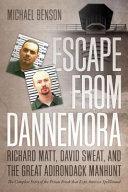 Escape from Dannemora: Richard Matt, David Sweat, and the Great Adirondack Manhunt