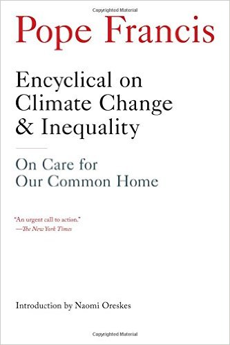 Encyclical on Climate Change & Inequality: On Care for Our Common Home