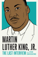 Martin Luther King, Jr.: The Last Interview and Other Conversations