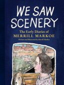 We Saw Scenery: The Early Diaries of Merrill Markoe