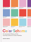 Color Scheme: An Irreverent History of Art and Pop Culture in Color Palettes