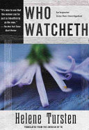 Who Watcheth: An Inspector Irene Huss Investigation